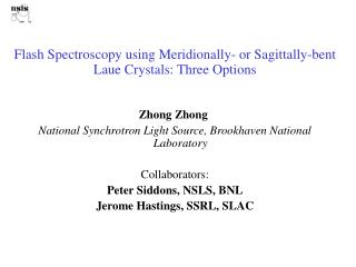 Streak Spectroscopy utilizing Meridionally-or Sagittally-bowed Laue Crystals: Three Options