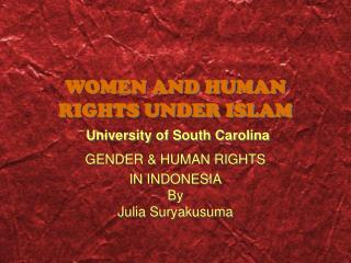 Ladies AND HUMAN RIGHTS UNDER ISLAM University of South Carolina
