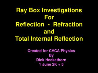 Beam Box Investigations For Reflection - Refraction and Total Internal Reflection