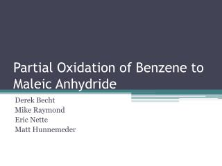 Fractional Oxidation of Benzene to Maleic Anhydride
