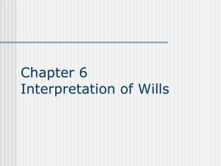 Part 6 Interpretation of Wills