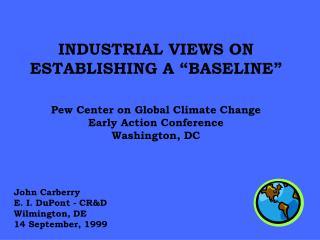 John Carberry E. I. DuPont - CRD Wilmington, DE 14 September, 1999