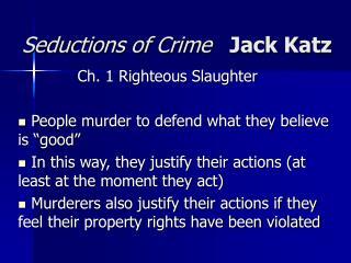 Temptations of Crime Jack Katz