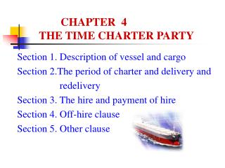 Section 4 THE TIME CHARTER PARTY