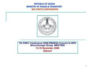 REPUBLIC OF SUDAN MINISTRY OF ROADS TRANSPORT SEA PORTS CORPORATION