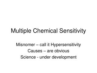 Different Chemical Sensitivity
