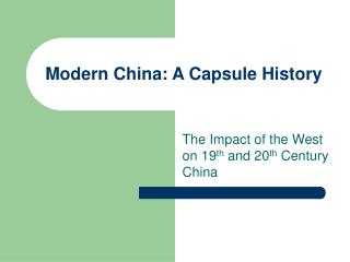 Present day China: A Capsule History