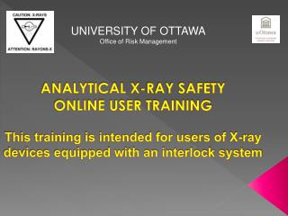 Diagnostic X-RAY SAFETY ONLINE USER TRAINING This preparation is expected for clients of X-beam gadgets furnished with