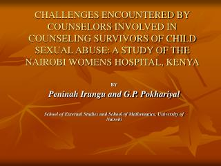 Difficulties ENCOUNTERED BY COUNSELORS INVOLVED IN COUNSELING SURVIVORS OF CHILD SEXUAL ABUSE: A STUDY OF THE NAIROBI W
