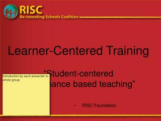 Learner-Centered Training Student-focused execution based instructing
