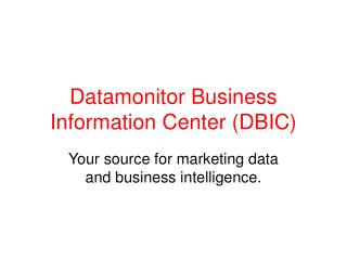 Datamonitor Business Information Center DBIC