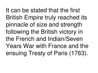 It can be expressed that the first British Empire genuinely came to its zenith of size and quality after the British vi