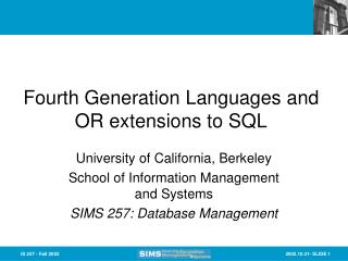 Fourth Generation Languages as well as augmentations to SQL