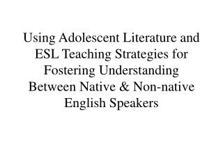 Utilizing Adolescent Literature and ESL Teaching Strategies for Fostering Understanding Between Native Non-local Englis