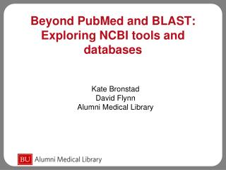 Past PubMed and BLAST: Exploring NCBI devices and databases