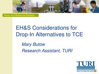 EHS Considerations for Drop-In Alternatives to TCE