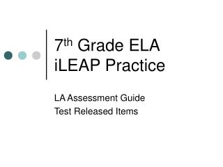 7 th Grade ELA iLEAP Practice