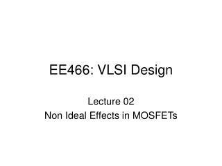 EE466: VLSI Design