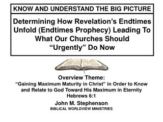 Review Theme: Gaining Maximum Maturity in Christ in Order to Know and Relate to God Toward His Maximum in Eternity H