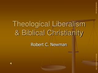 Religious Liberalism Biblical Christianity