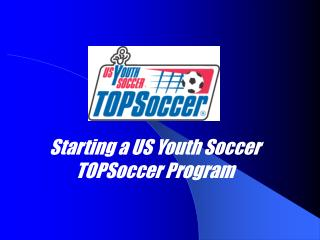 Beginning a US Youth Soccer TOPSoccer Program