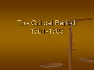 The Critical Period: 1781-1787