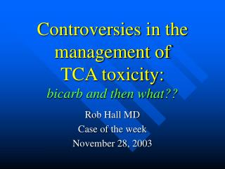 Contentions in the administration of TCA poisonous quality: bicarb and after that what