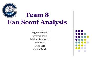 Group 8 Fan Scout Analysis