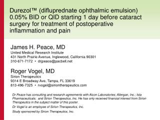 Durezol difluprednate ophthalmic emulsion 0.05 BID or QID beginning 1 day before waterfall surgery for treatment of pos