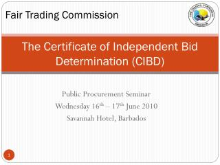 The Certificate of Independent Bid Determination CIBD