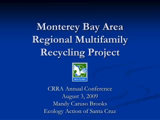 Monterey Bay Area Regional Multifamily Recycling Project