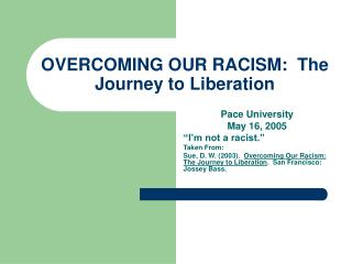 Conquering OUR RACISM: The Journey to Liberation