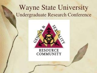 Wayne State University Undergraduate Research Conference