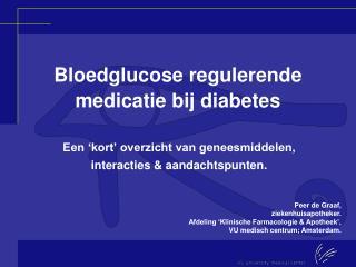 Bloedglucose regulerende medicatie bij diabetes