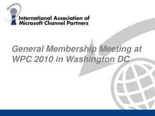 General Membership Meeting at WPC 2010 in Washington DC