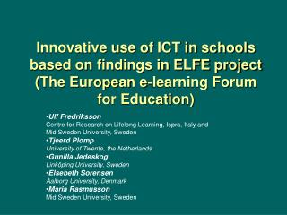 Inventive utilization of ICT in schools taking into account discoveries in ELFE venture The European e-learning Forum f