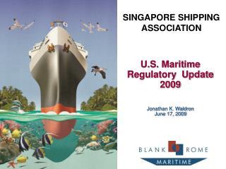 U.S. Oceanic Regulatory Update 2009 Jonathan K. Waldron June 17, 2009