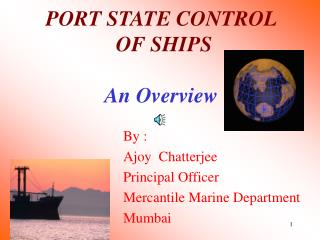 PORT STATE CONTROL OF SHIPS An Overview