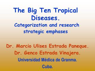 The Big Ten Tropical Diseases. Arrangement and examination vital accentuations
