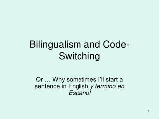 Bilingualism and Code-Switching