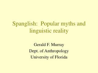 Spanglish: Popular myths and semantic reality