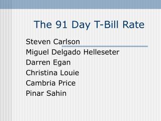 The 91 Day T-Bill Rate