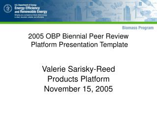 2005 OBP Biennial Peer Review Platform Presentation Template