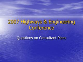 2007 Highways Engineering Conference