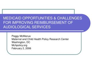 MEDICAID OPPORTUNITIES CHALLENGES FOR IMPROVING REIMBURSEMENT OF AUDIOLOGICAL SERVICES