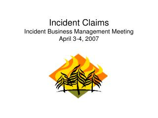 Episode Claims Incident Business Management Meeting April 3-4, 2007