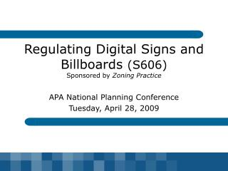 Zoning so as to direct Digital Signs and Billboards S606 Sponsored Practice