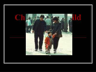 China s One-Child Policy