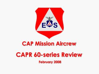 Top Mission Aircrew CAPR 60-arrangement Review February 2008