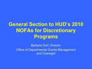 General Section to HUD s 2010 NOFAs for Discretionary Programs